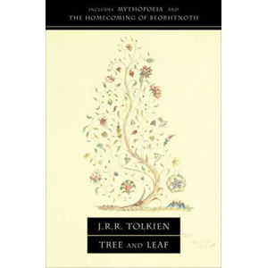 Tree and Leaf : Including Mythopoeia - Tolkien J. R. R.