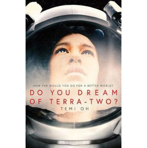 Do You Dream of Terra-Two? - Oh Temi