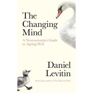 The Changing Mind: A Neuroscientist´s Guide to Ageing Well - Levitin Daniel J.