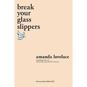 Break your glass slippers - Lovelace Amanda