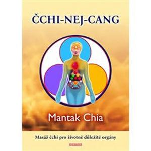 ČCHI-NEJ-CANG Masáž čchi pro životně důležité orgány - Chia Mantak