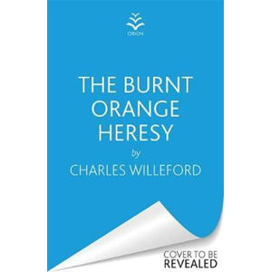 The Burnt Orange Heresy - Willeford Charles