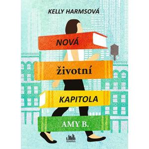 Nová životní kapitola Amy B. - Harms Kelly