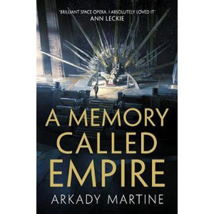 A Memory Called Empire - Martine Arkady
