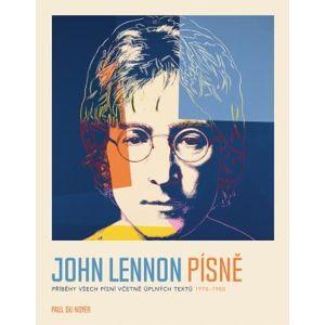 John Lennon PÍSNĚ - Příběhy všech písní včetně úplných textů 1970-80 - Du Noyer Paul