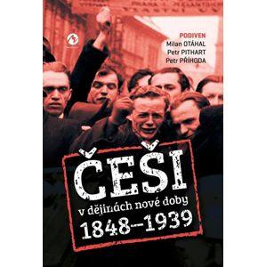 Češi v dějinách nové doby 1848-1939 - Otáhal Milan, Pithart Petr, Příhoda Petr