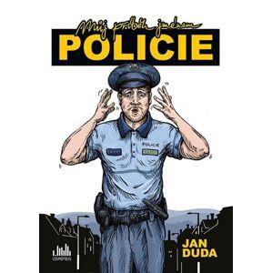 Můj příběh jménem POLICIE - Duda Jan