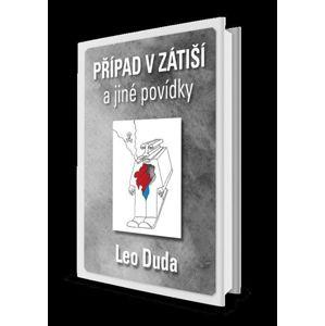 Případ v Zátiší a jiné povídky - Duda Leo