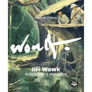 Jiří Wowk, dobrodruh z donucení - Prokop Vladimír