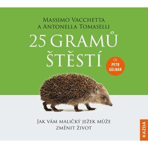 25 gramů štěstí - Jak vám maličký ježek může změnit život - CDm3 (Čte Petr Gelnar) - Vacchetta Massimo, Tomaselli Antonella