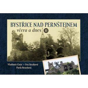 Bystřice nad Pernštejnem včera a dnes II - Cisár Vladimír, Straková Eva, Benešová Pavla