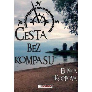 Cesta bez kompasu - Koppová Eliška