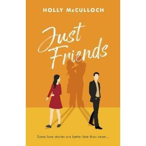 Just Friends - McCulloch Holly