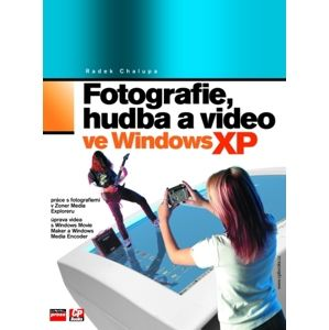 Fotografie,hudba a video ve Windows - Chlaupa Radek