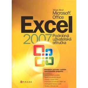 Excel 2007 Podrobná uživatelská příručka - Brož Milan