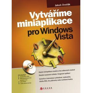Vytváříme miniaplikace pro Windows Vista + CD-ROM - Dvořák Jakub