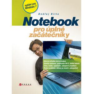 Notebook pro úplné začátečníky /vydání pro Windows 7/ - Bitto Ondřej