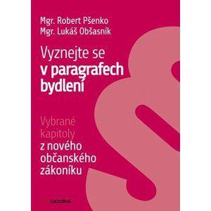 Vyznejte se v paragrafech bydlení - Lukáš Obšasník, Robert Pšenko