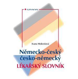 Německo-český/česko-německý lékařský slovník - Mokrošová Ivana