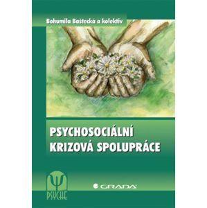 Psychosociální krizová spolupráce - Baštecká  a kolektiv Bohumila