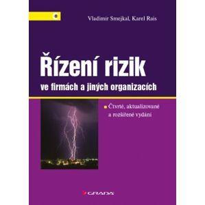 Řízení rizik ve firmách a jiných organizacích - Smejkal Vladimír, Rais Karel