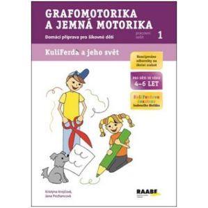Pracovní sešit GRAFOMOTORIKA A JEMNÁ MOTORIKA 1 - Krejčová Kristýna, Pechancová Jana