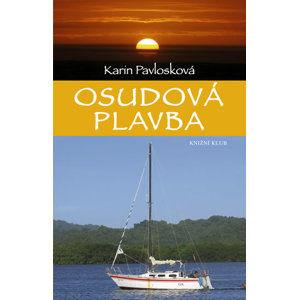Osudová plavba - Pavlosková Karin
