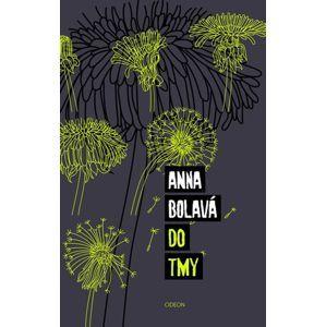 Do tmy - Bolavá Anna