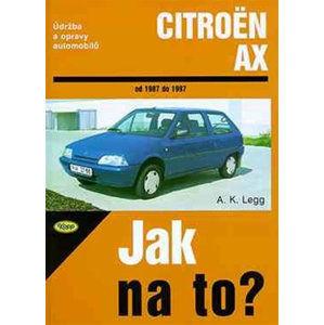 Citroën AX - Jak na to? 1987 - 1997 - 56. - Legg A.K.