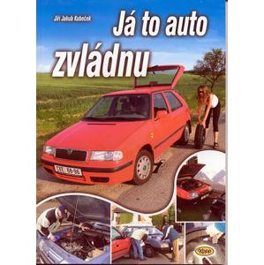 Já to auto zvládnu - Kubeček Jiří Jakub
