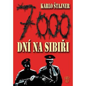 7000 dní na Sibiři - Štajner Karlo