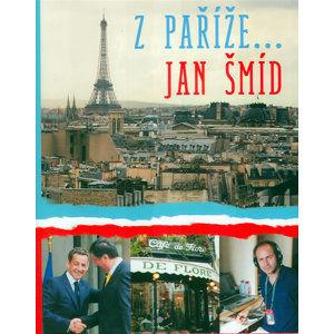 Z Paříže… Jan Šmíd - Šmíd Jan