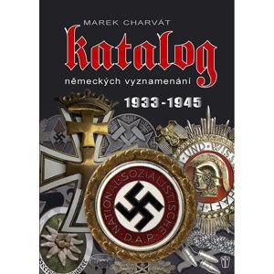 Katalog německých vyznamenání 1933-1945 - Charvát Marek