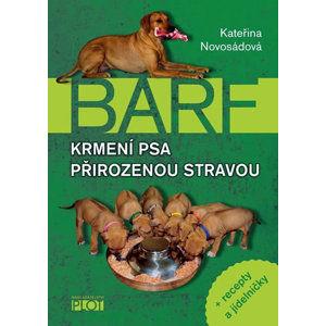 Barf - Krmení psa přirozenou stravou + recepty a jídelníčky - Novosádová Kateřina