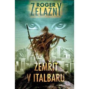 Zemřít v Italbaru - Zelazny Roger