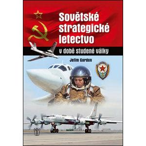 Sovětské strategické letectvo v době Studené války - Gordon Jefim
