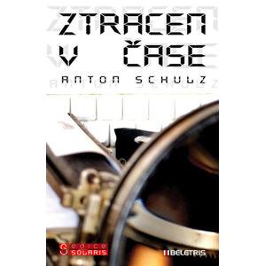 Ztracen v čase - Schulz Anton