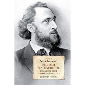 Profesor Čeněk Strouhal - Zakladatel české experimentální fyziky - Strouhal Eugen
