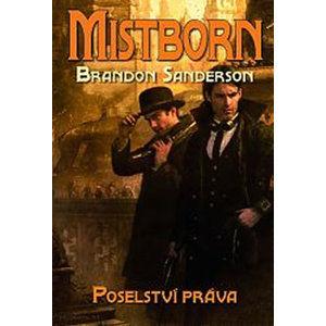 Mistborn 4 - Poselství práva - Sanderson Brandon