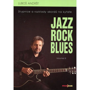 Jazz, Rock, Blues, Volume III - Andršt Luboš