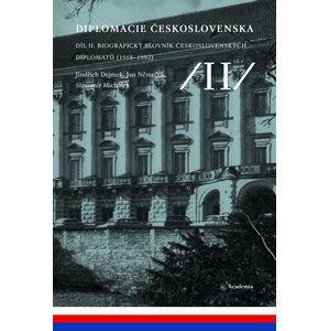 Diplomacie Československa Díl II. - Biografický slovník československých diplomatů - Dejmek Jindřich a kolektiv