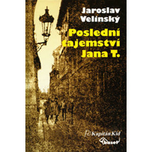 Poslední tajemství Jana T. - Velinský Jaroslav