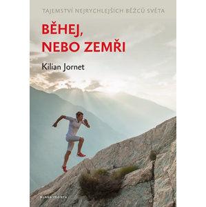 Běhej, nebo zemři - Tajemství nejrychlejších běžců světa - Jornet Kilian