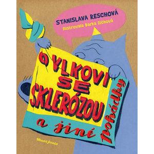 O vlkovi se sklerózou a jiné pohádky - Reschová Stanislava